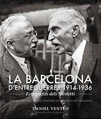 La Barcelona d'entreguerres, 1914-1936. Fotografies dels Merletti